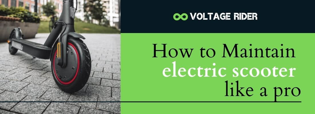How to maintain electric scooter like a pro