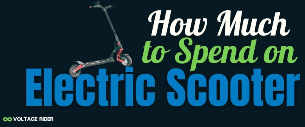 How much to spend on electric scooter