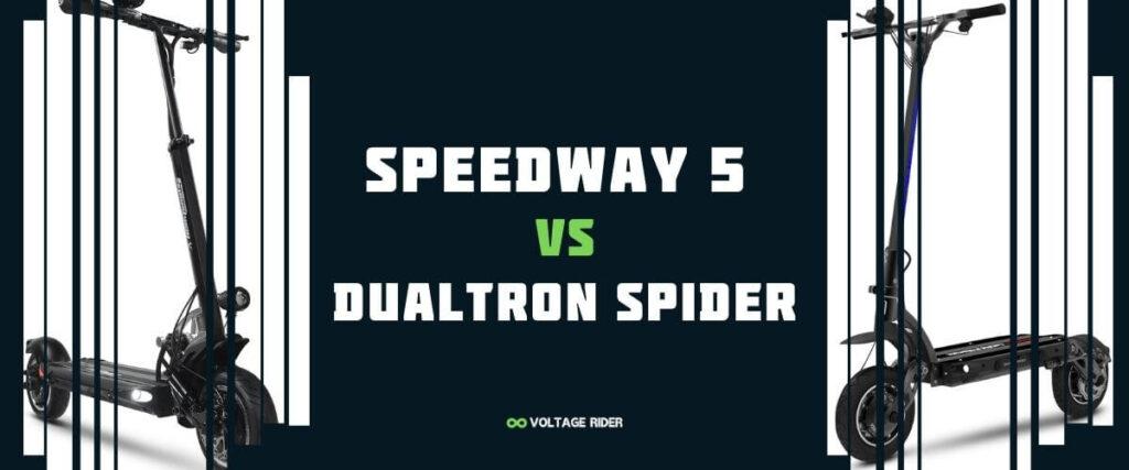 Speedway 5 vs Dualtron Spider